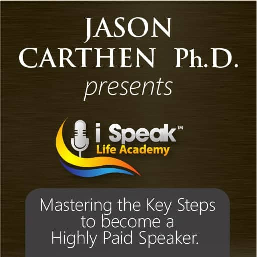 Dr. Jason Carthen: Key Steps to Becoming a Highly Paid Speaker