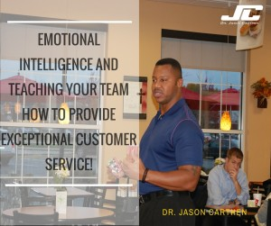 Dr. Jason Carthen: Emotional Intelligence and Teaching Your Team Customer Service