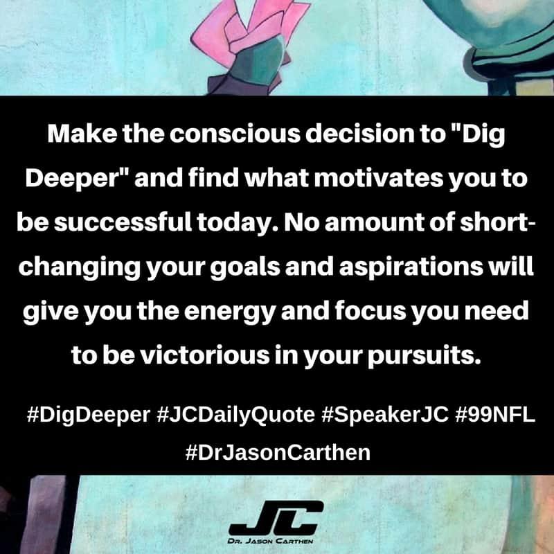 Dr. Jason Carthen: Dig Deeper