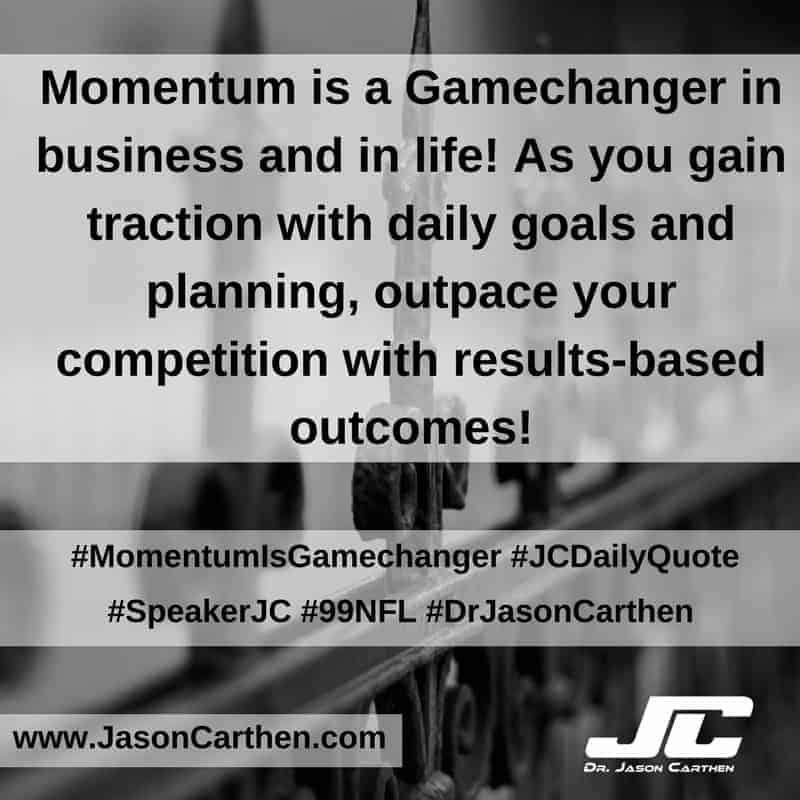 Dr. Jason Carthen: Momentum is a Game changer