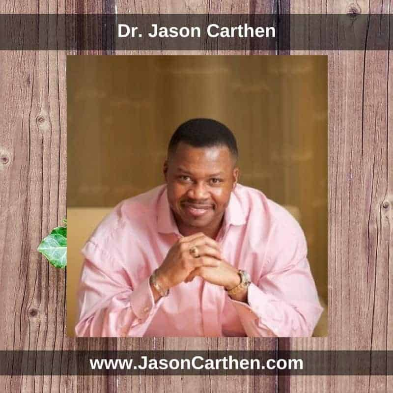 Dr. Jason Carthen: There is a