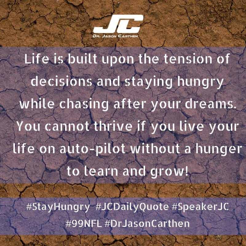 Dr. Jason Carthen: Stay Hungry