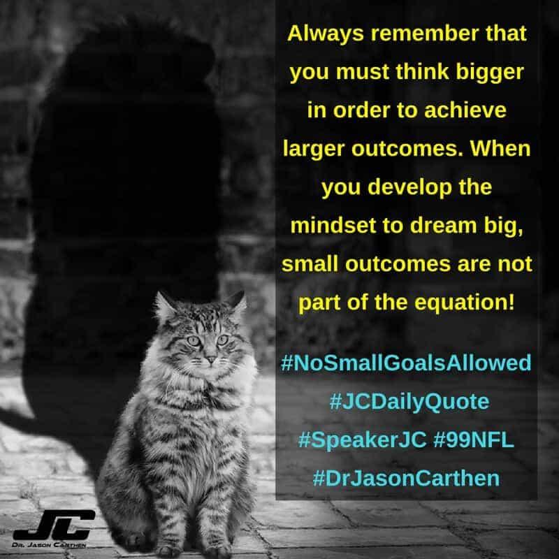 Dr. Jason Carthen: No Small Goals Allowed