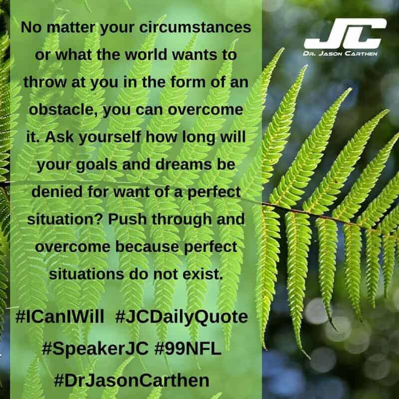 Dr. Jason Carthen: I Can I Will
