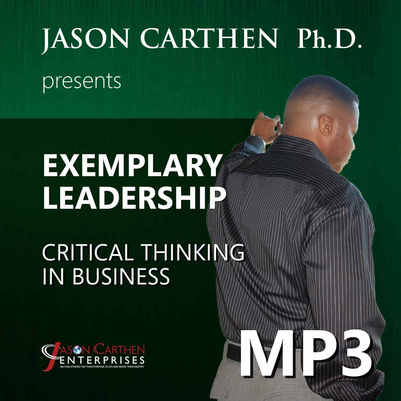 Dr. Jason Carthen: Developing Critical Thinking in Business
