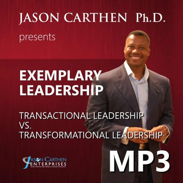 Dr. Jason Carthen: Transformational Leadership vs. Transactional