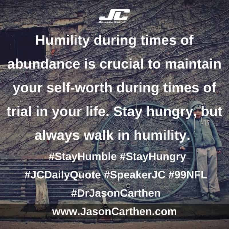 Dr. Jason Carthen: Stay humble and stay hungry
