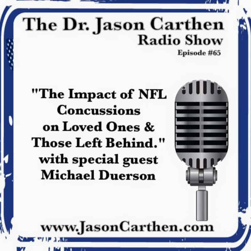 Dr. Jason Carthen: Show # 65Concussions