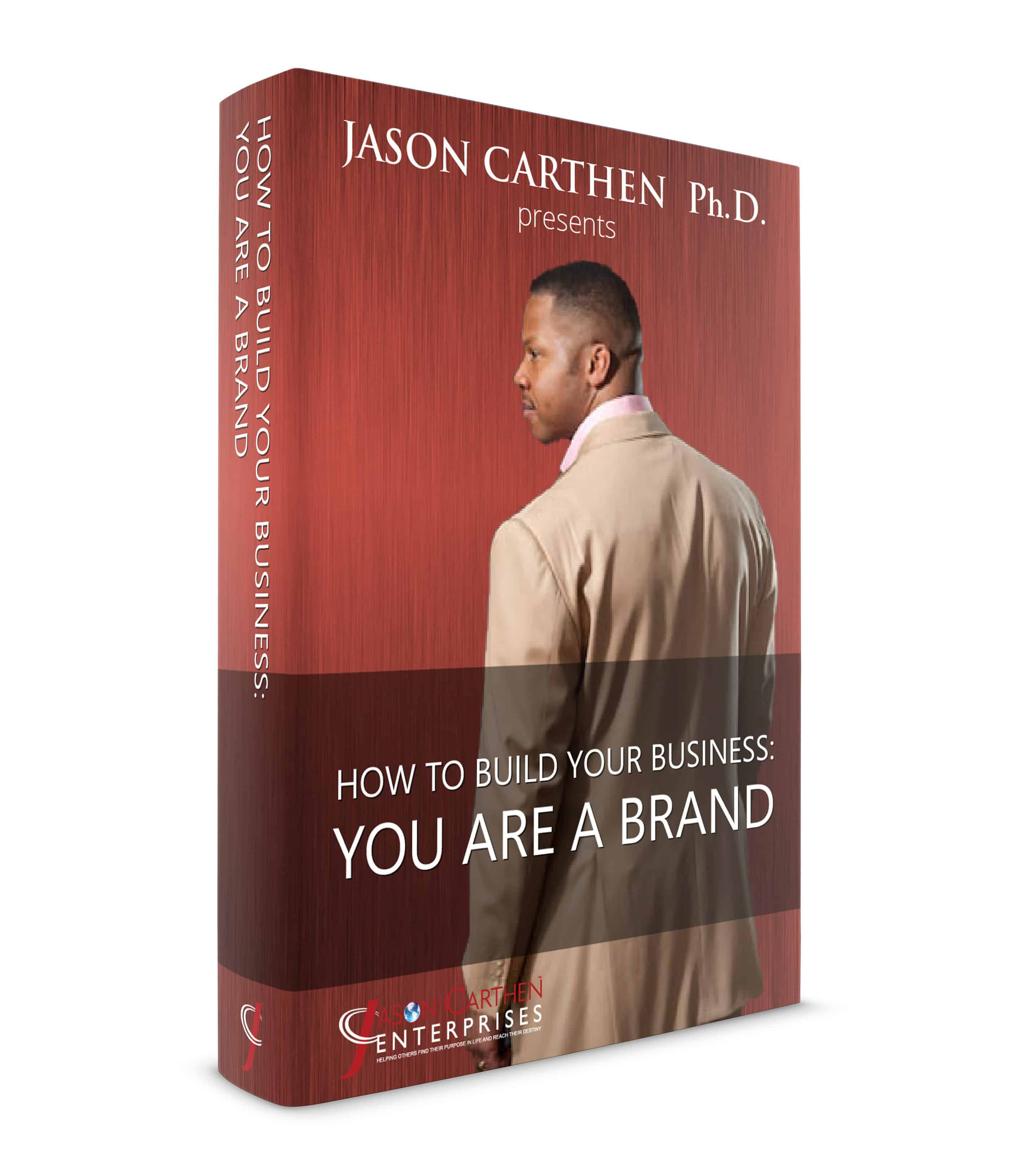 Dr. Jason Carthen: How to Build Your Business You Are a brand