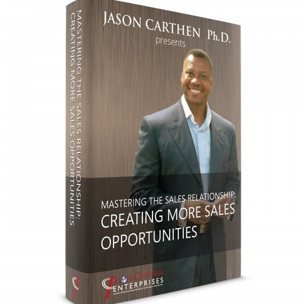 Dr. Jason Carthen: How to Create More Sales Opportunities
