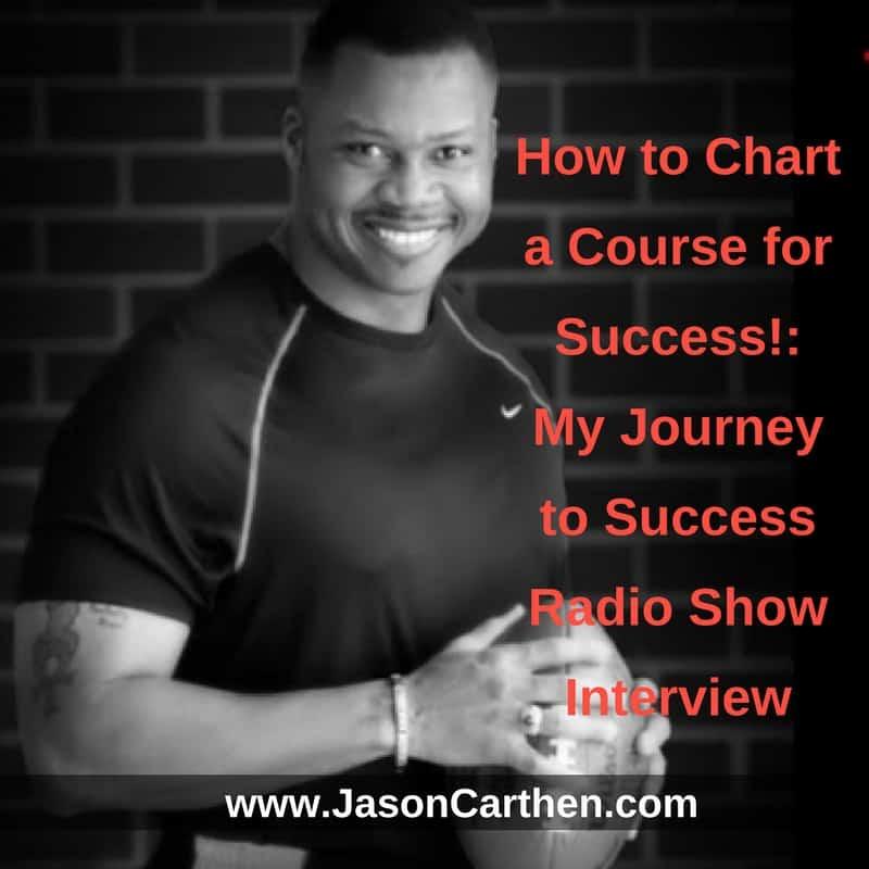 Dr. Jason Carthen: My Journey to Success Radio Show Interview