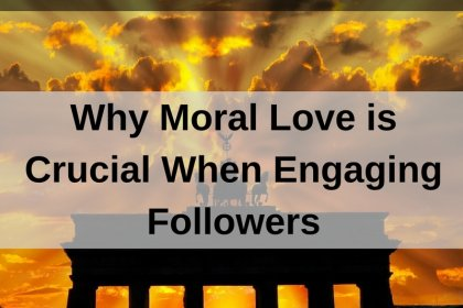 Dr. Jason Carthen: Moral Love is Crucial When Engaging Followers