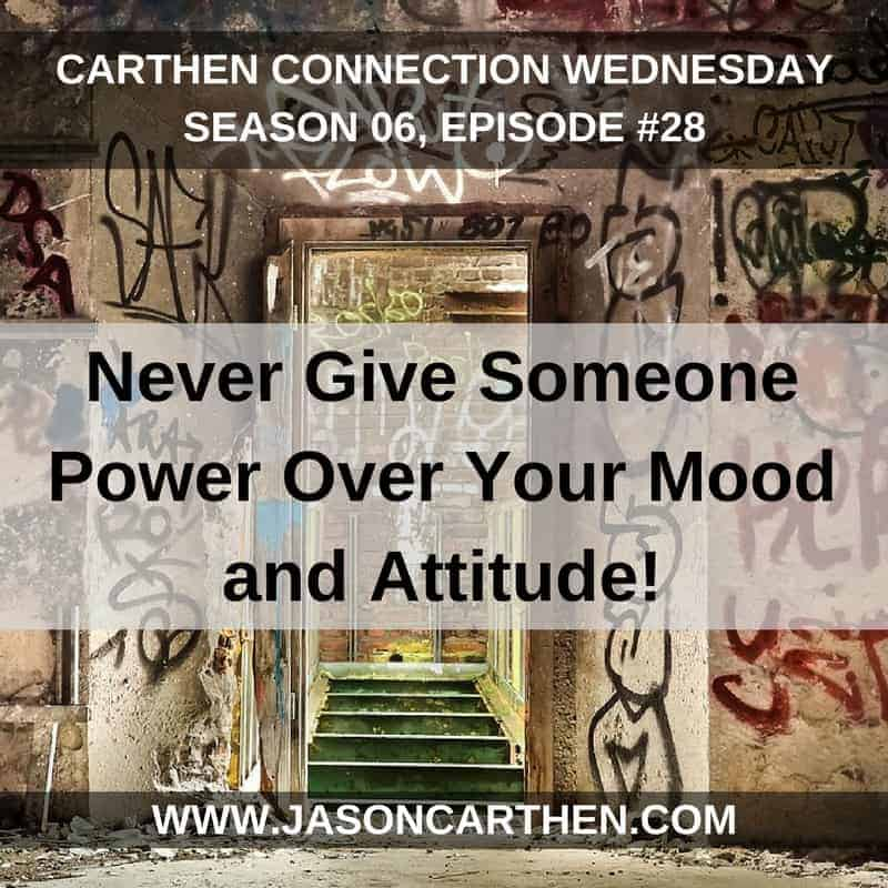 Dr. Jason Carthen: Never Give Someone Power Over Your Mood and Attitude